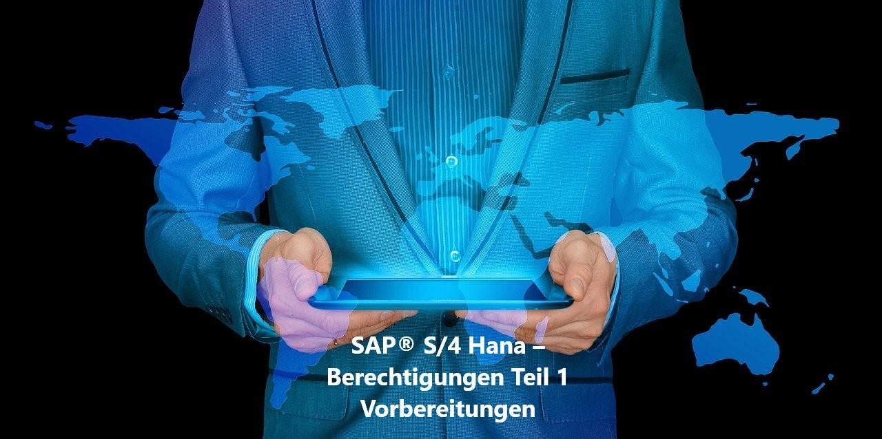 SAP® S4Hana Berechtigungen – Vorbereitung